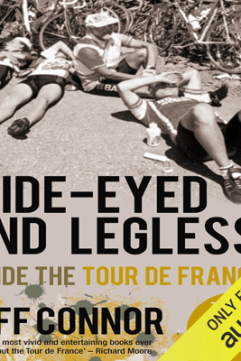 Wide-Eyed and Legless: Inside the Tour de France (Unabridged) - Jeff Connor