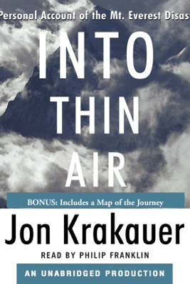 Into Thin Air: A Personal Account of the Mt. Everest Disaster (Unabridged) - Jon Krakauer