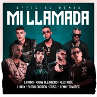 Mi Llamada (Remix) [feat. Alex Rose, Cazzu, Eladio Carrión & Lenny Tavárez] - Single - Lyanno, Rauw Alejandro & Lunay mp3 download