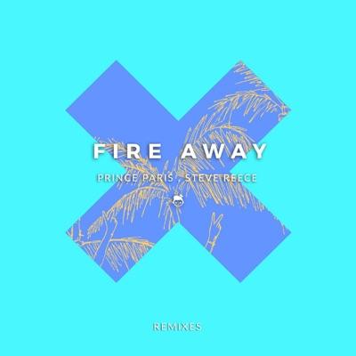 Fire Away (Stvcks Remix) - Prince Paris & Steve Reece mp3 download