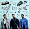 PUBLIC - Make You Mine