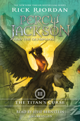 The Titan's Curse: Percy Jackson and the Olympians: Book 3 (Unabridged) - Rick Riordan