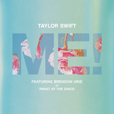 ME! (feat. Brendon Urie of Panic! At The Disco) ME! (feat. Brendon Urie of Panic! At The Disco) - Single - Taylor Swift mp3 download