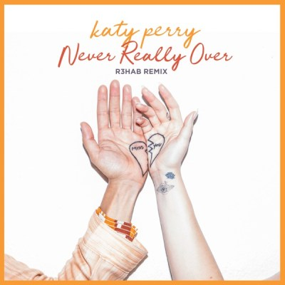 Katy Perry - Never Really Over (R3HAB Remix) - Single