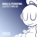 Free Download MaRLo & Feenixpawl Lighter Than Air Mp3