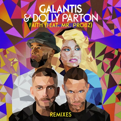Faith (Jewelz & Sparks Remix) - Galantis & Dolly Parton Feat. Mr. Probz mp3 download