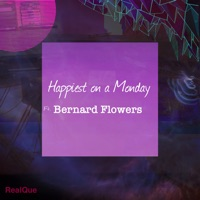 Happiest on a Monday (feat. Bernard Flowers) - Single - RealQue mp3 download