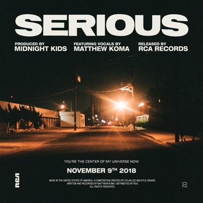 Serious - Midnight Kids Feat. Matthew Koma mp3 download