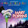 Various Artists - Mary Poppins (The Definitive Supercalifragilistic 2020 Cast Recording) [Live at the Prince Edward Theatre]