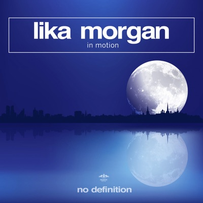 In Motion (Original Club Mix) - Lika Morgan mp3 download