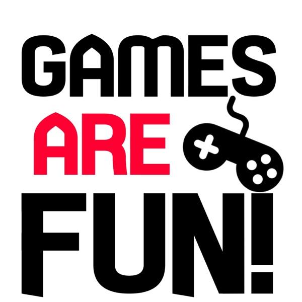 games are fun podcast