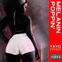 Melanin Poppin' - Single - Yayo mp3 download