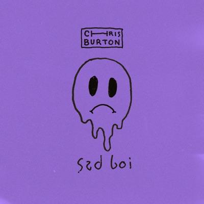 Sad Boi - Chris Burton mp3 download