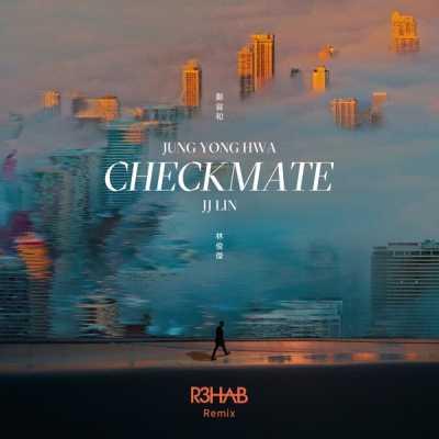 鄭容和 & 林俊傑 - Checkmate (R3HAB Remix) - Single
