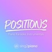 download lagu Sing2Piano Positions (Lower Key) [Originally Performed by Ariana Grande]