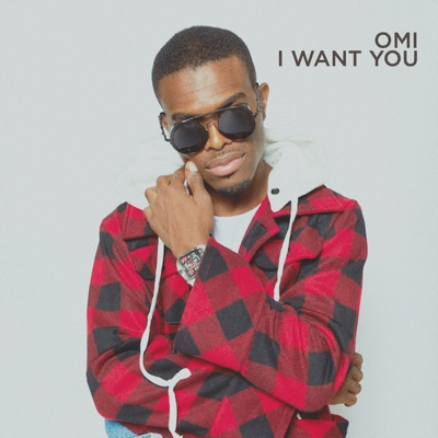 I Want You - OMI mp3 download