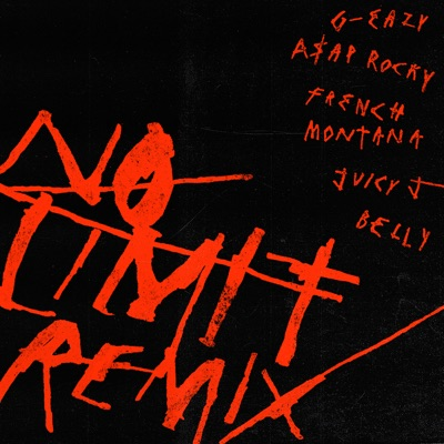 No Limit (Remix) - G-Eazy Feat. A$AP Rocky & Belly & French Montana & Juicy J mp3 download