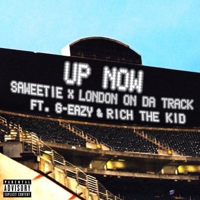 Up Now - Saweetie & London On Da Track Feat. G-Eazy & Rich The Kid mp3 download