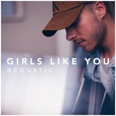 Girls Like You (Acoustic Version) - Jonah Baker mp3 download