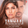 Tulsi Kumar - Tanhaai - Single