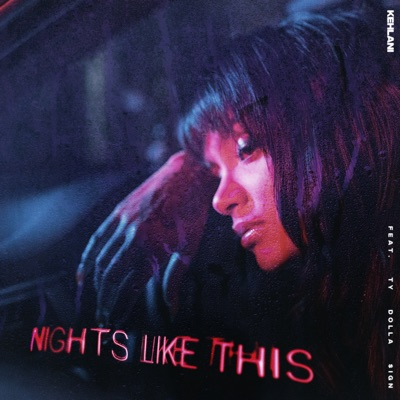 Nights Like This (feat. Ty Dolla $ign)-Nights Like This (feat. Ty Dolla $ign) - Single - Kehlani mp3 download