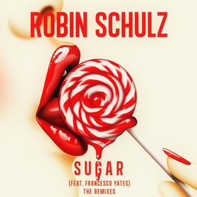 Sugar (Hugel Remix) - Robin Schulz Feat. Francesco Yates mp3 download