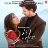 Tulsi Kumar & Darshan Raval - Is Qadar