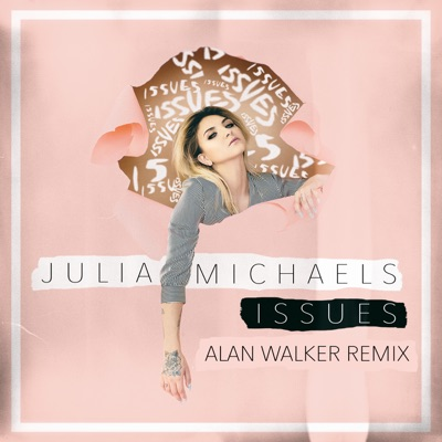 Issues (Alan Walker Remix) - Julia Michaels mp3 download