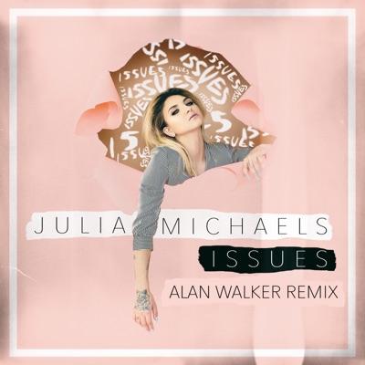 Issues (Alan Walker Remix) - Julia Michaels mp3 download