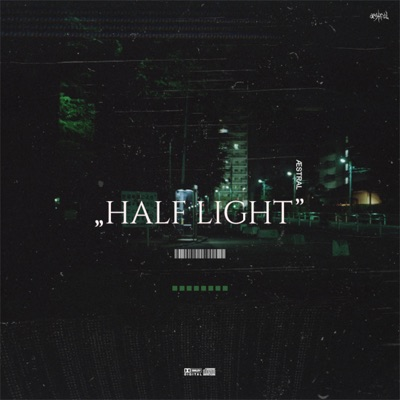 Half Light - ÆSTRAL mp3 download