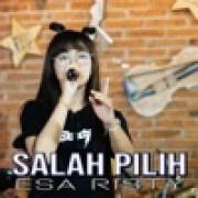 download lagu Esa Risty Salah Pilih
