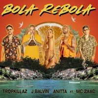 Tropkillaz, J Balvin & Anitta – Bola Rebola (feat. Mc Zaac) – Single [iTunes Plus M4A] (2019)