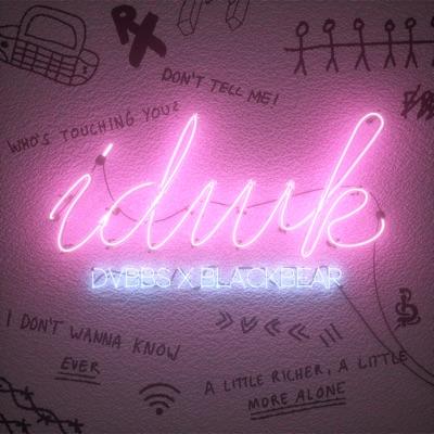 Idwk - DVBBS & Blackbear mp3 download