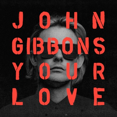 Your Love - John Gibbons mp3 download