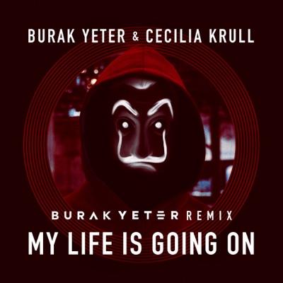 My Life Is Going On (Burak Yeter Remix) - Burak Yeter & Cecilia Krull mp3 download