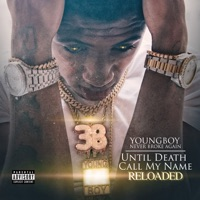 Until Death Call My Name Reloaded - YoungBoy Never Broke Again mp3 download