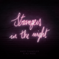 Strangers in the Night Andy Chandler & Ali Rose