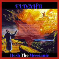 Eliyahu Hesh The Messianic