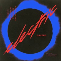 Electric (feat. Khalid) [R3hab Remix] - Single - Alina Baraz & R3HAB mp3 download