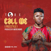 Call Me (Freestyle) Tobe