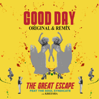 Good Day (feat. The Soul Syndicate & Kreesha) [Roots Reggae Remix] The Great Escape