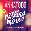 Anna Todd - Nothing More (Unabridged)  artwork