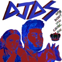 Why Don't You Come On - Single - DJDS, Khalid & Empress Of mp3 download