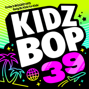 KIDZ BOP 39 - KIDZ BOP 39 mp3 download