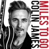 Colin James - Miles To Go  artwork