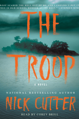 The Troop (Unabridged) - Nick Cutter