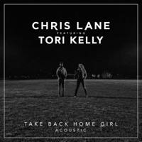 Take Back Home Girl (feat. Tori Kelly) [Acoustic] Chris Lane MP3