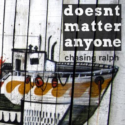 Chasing Ralph - Doesntmatteranyone mp3 download