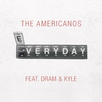 Everyday (feat. DRAM & KYLE) - Single - The Americanos mp3 download