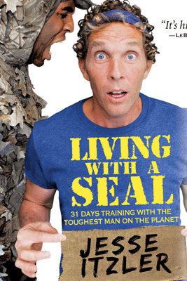 Living with a SEAL - Jesse Itzler